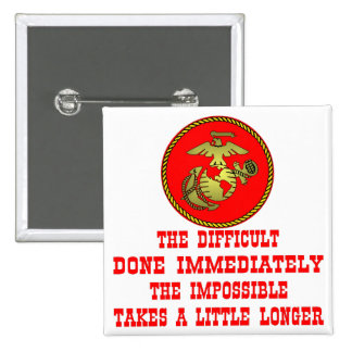 USMC The Difficult Done Immediately The Impossible 15 Cm Square Badge