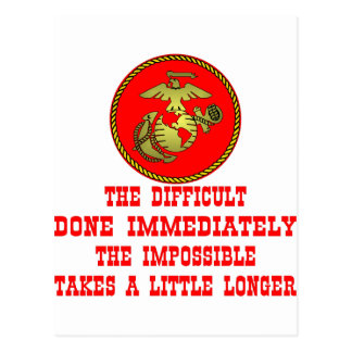 USMC The Difficult Done Immediately The Impossible Postcard