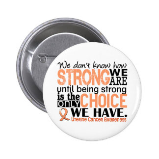 Uterine Cancer How Strong We Are 6 Cm Round Badge