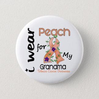 Uterine Cancer I Wear Peach For My Grandma 43 6 Cm Round Badge