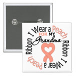 Uterine Cancer I Wear Peach Ribbon For My Grandma Pinback Buttons