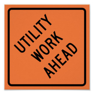 Utility Work Ahead Construction Highway Sign Poster