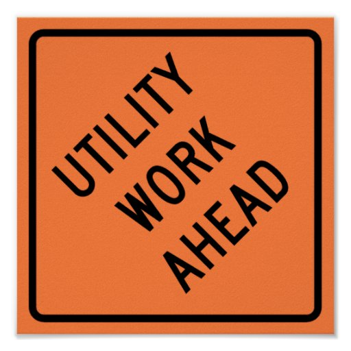 Utility Work Ahead Construction Highway Sign Print