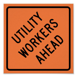 Utility Workers Ahead Construction Highway Sign Poster