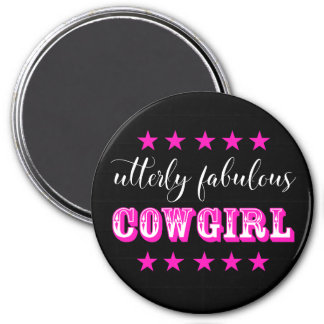 "Utterly Fabulous ""COWGIRL"" Magnet"