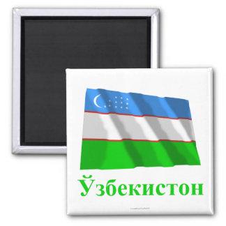 Uzbekistan Waving Flag with Name in Uzbek Magnet