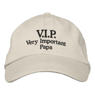 V.I.P. Very Important Papa Embroidered Hats