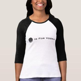 V Is For Vodka T-shirts