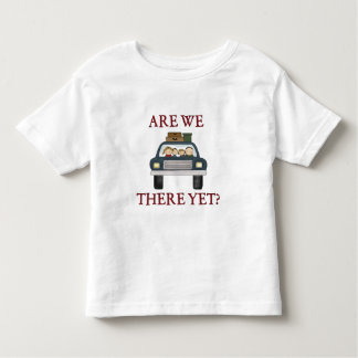 Vacation Are We There Yet Toddler T-Shirt