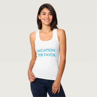 VACATION POR FAVOR TANK TOP