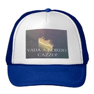 Vada a bordo Cazzo Cruise ship hat Trucker Hat