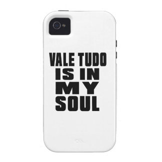 VALE TUDO is in my soul Case For The iPhone 4