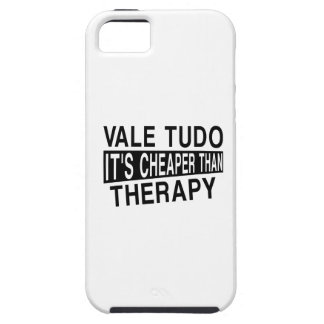 VALE TUDO IT IS CHEAPER THAN THERAPY TOUGH iPhone 5 CASE
