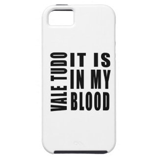 Vale Tudo It Is In My Blood Cover For iPhone 5/5S