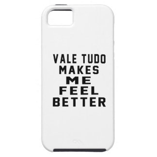 Vale Tudo Makes Me Feel Better iPhone 5 Case