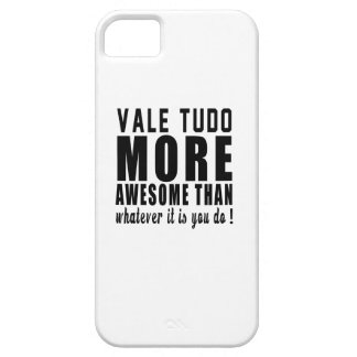 Vale Tudo more awesome than whatever it is you do iPhone 5 Case