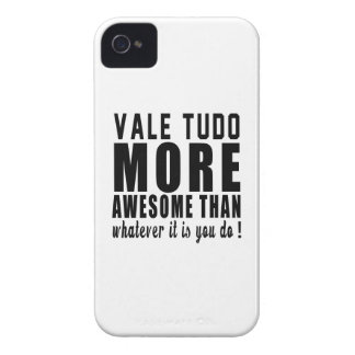 Vale Tudo more awesome than whatever it is you do iPhone 4 Covers