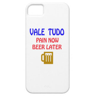 Vale Tudo pain now beer later iPhone 5 Case