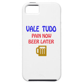 Vale Tudo pain now beer later iPhone 5 Cover
