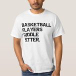 valentine: basketball players cuddle better tee shirts
