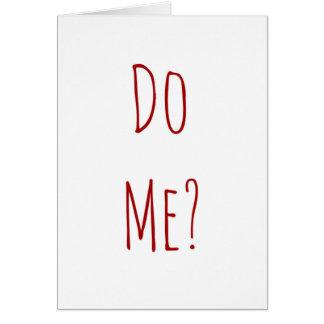 Valentine do me? greeting card