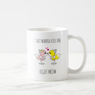 Valentine I just wanna kiss you right meow cat mug