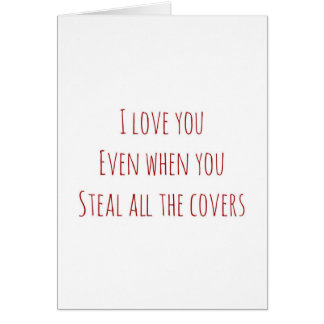 Valentine I love you even when Greeting Card