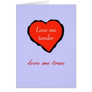 Valentine, love me tender - card