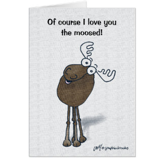 Valentine Moose! Greeting Card