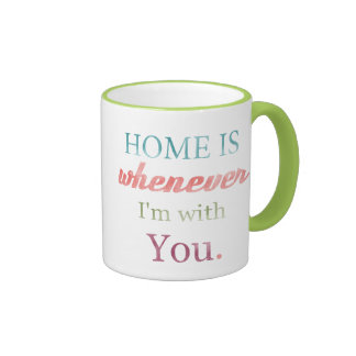 Valentine Mug Home is whenever I m with You