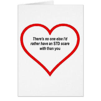 #VALENTINE no one else I'd rather STD Greeting Card