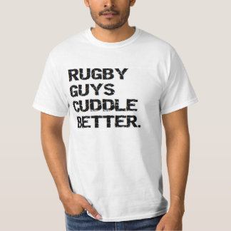 valentine: rugby guys cuddle better T-Shirt