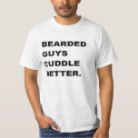 valentine Shirt: Bearded Guys Cuddle Better T-shirts