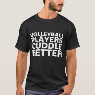valentine: volleyball players cuddle better tshirt