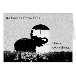 "Valentines ""As Long as I have YOU"" Elephant Rain Card"