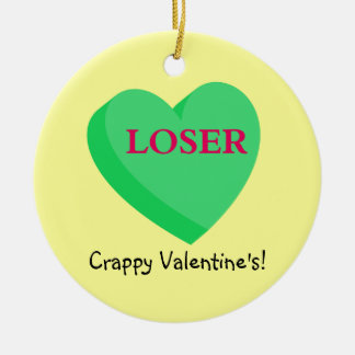 Valentines Cards and GIfts are for Losers Round Ceramic Decoration