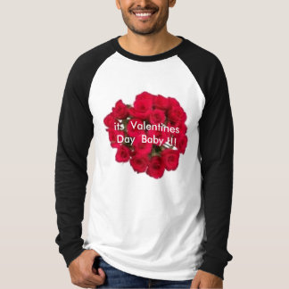 Valentines Day  Baby !!! Shirt