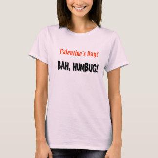 Valentine's Day?  BAH, HUMBUG? T-Shirt