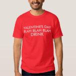 Valentine's Day Blah Blah Blah Drink Tee Shirts