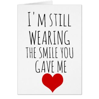 valentines day card I'm still wearing the smile