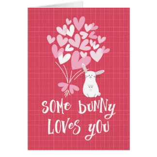 Valentine's Day Card - Some Bunny Loves You