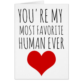 valentines day card you're my most favorite human