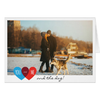 Valentine's Day Couple You Me & the Dog Your Photo Greeting Card