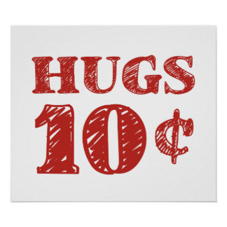 Valentine's Day Hugs 10 Cents Poster