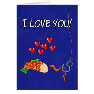 Valentine's Day Humor I Love You Fish and Bait Greeting Card