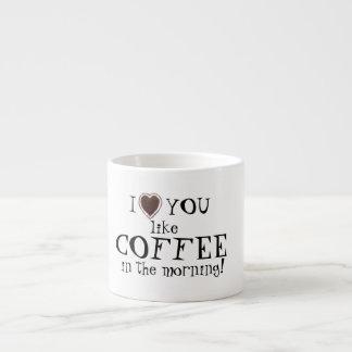 Valentine's Day love you like Coffee Espresso Mug