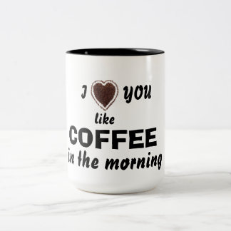 Valentine's day love you like Coffee Mug