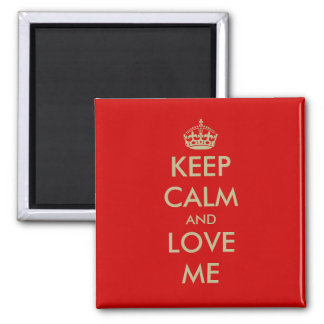 Valentine's Day magnet | Keep calm and love me