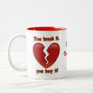 "Valentines day mug, ""You break it, you buy it"" Two-Tone Mug"