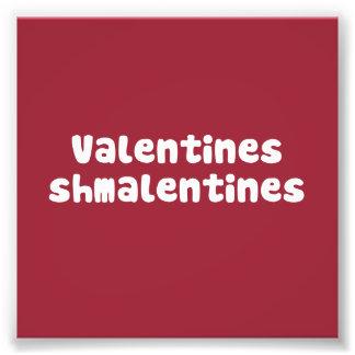 Valentines Day Schmalentines Day Art Photo